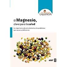 El magnesio. Clave para la salud (Spanish Edition)