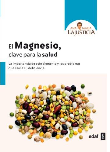 El magnesio. Clave para la salud (Spanish Edition) [Ana Maria Lajusticia] (Tapa Blanda)