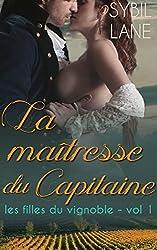 La maîtresse du Capitaine (Les filles du vignoble t. 1)