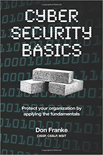 Amazon cyber security basics protect your organization by amazon cyber security basics protect your organization by applying the fundamentals 9781522952190 don franke books fandeluxe Gallery
