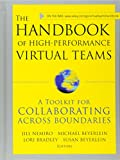 The Handbook of High Performance Virtual Teams: AToolkit for Collaborating Across Boundaries
