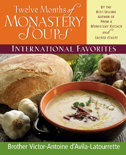 Twelve Months of Monastery Soups: International Favorites by D'Avila-Latourrette, Brother Victor-Antoine (1996) Hardcover ()