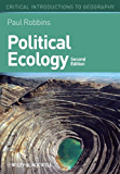 Political Ecology: A Critical Introduction (Critical Introductions to Geography)