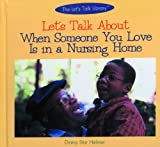 Let's Talk about When Someone You Love Is in a Nursing Home, Diana Star Helmer, 0823951901