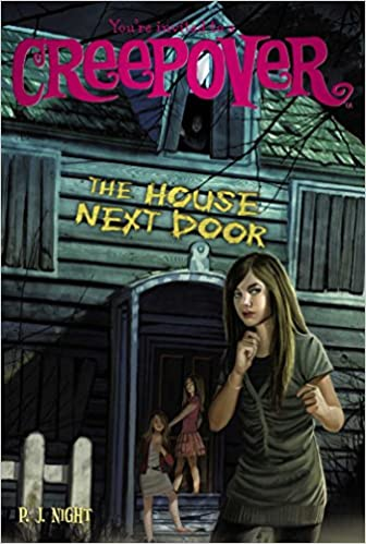 The House Next Door (You're Invited to a Creepover (Quality)) by P. J. Night (1-Oct-2013)