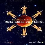 Seis niños en Marte [Six Children on Mars] | Luis De Gopegui