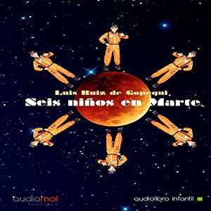 Seis niños en Marte [Six Children on Mars] Audiobook