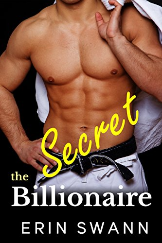 The Secret Billionaire: Covington Billionaires Book 3 (A Billionaire Romance Love Story) by [Swann, Erin]