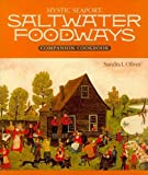 Saltwater Foodways Companion Cookbook, Sandra Oliver, 093951124X