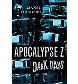 [ Dark Days (Apocalypse Z #2) ] By Loureiro, Manel (Author) [ Oct - 2013 ] [ Paperback ]