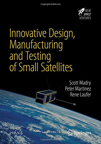 Innovative Design, Manufacturing and Testing of Small Satellites (Springer Praxis Books)-cover