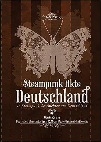 Steampunk Akte Deutschland: Steampunk-Geschichten
