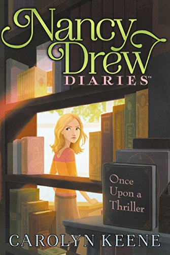 Once Upon a Thriller (Nancy Drew Diaries Book 4) ()