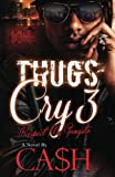 Thugs Cry 3: Respect My Gangsta (Volume 3)