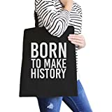 365 Printing Born To Make History Black Canvas Bag Inspirational Quote Eco Bag