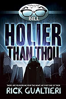 Holier Than Thou (The Tome of Bill Book 4) by [Gualtieri, Rick]