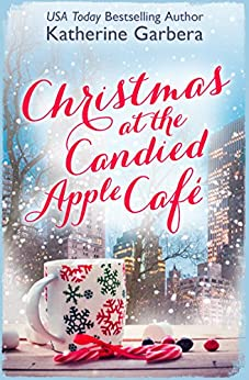 Christmas at the Candied Apple Café by [Garbera, Katherine]