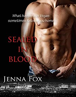 Sealed in Blood (Alpha Male Romance-Suspense) by [Fox, Jenna]