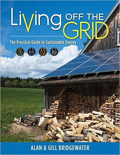 Living Off the Grid: The Practical Guide to Sustainable Energy (IMM Lifestyle Books)