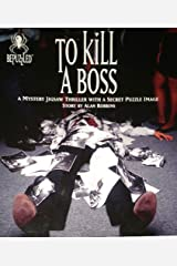 To Kill a Boss: A Mystery Jigsaw Thriller with a Secret Puzzle Image (Bepuzzled) Hardcover