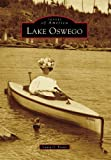 Lake Oswego (Images of America) by Laura O. Foster front cover