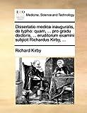 Dissertatio Medica Inauguralis, de Typho, Richard Kirby, 1170690475