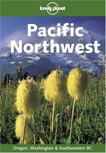 Read Online Lonely Planet Pacific Northwest (Lonely Planet Washington, Oregon, & the Pacific Northwest) by Daniel Schechter (2002-05-02) pdf