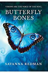 BUTTERFLY BONES: VISIONS ARE THE VOICE OF THE SOUL (Amanda J. Wilde) Hardcover