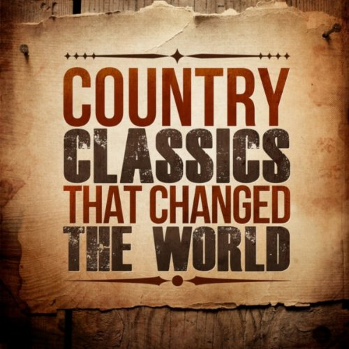 Country Classics That Changed ...