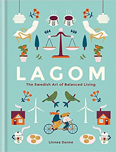 Lagom: The Swedish Art of Balanced Living: Amazon.es: Linnea Dunne: Libros en idiomas extranjeros