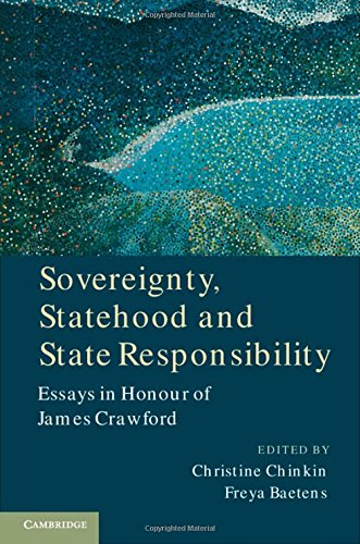 Sovereignty, Statehood and State Responsibility: Essays in Honour of James Crawford