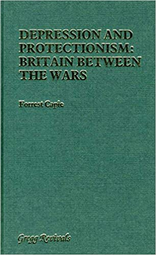 Depression and Protectionism: Britain Between the Wars (Modern Revivals in Economics)
