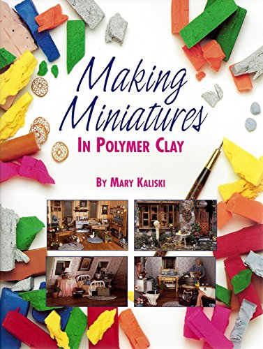 Making miniatures in polymer clay by Scott Publications