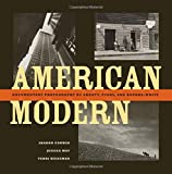 American Modern: Documentary Photography by Abbott, Evans, and Bourke-White
