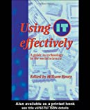 Using It Effectively : A Guide to Technology in the Social Sciences, Henry, Millsom, 1857287959