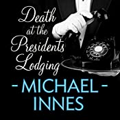 Death at the President's Lodging: An Inspector Appleby Mystery | Michael Innes