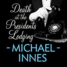 Death at the President's Lodging: An Inspector Appleby Mystery Audiobook by Michael Innes Narrated by Stephen Hogan