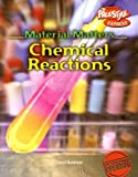 Chemical Reactions (Material Matters)