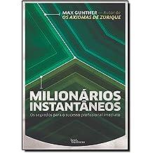 Milionários instantâneos: Os segredos para o sucesso profissional imediato: Os segredos para o sucesso profissional imediato