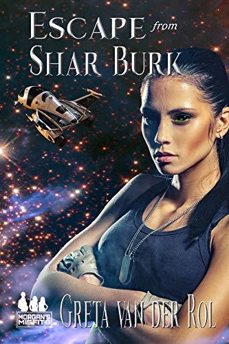 Escape from Shar Burk (Morgan Selwood Book 5)