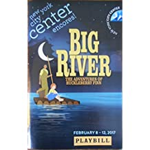 Brand New Color Playbill from Big River The Adventures of Huckleberry Finn from the Encores! series at New York City Center starring Nicholas Barasch Kyle Scatliffe Lauren Worsham Christopher Sieber Cass Morgan Stephen Lee Anderson Annie Golden Music and Lyrics by Roger Miller