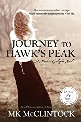 Journey to Hawk's Peak (Large Print) (Montana Gallaghers) (Volume 5)