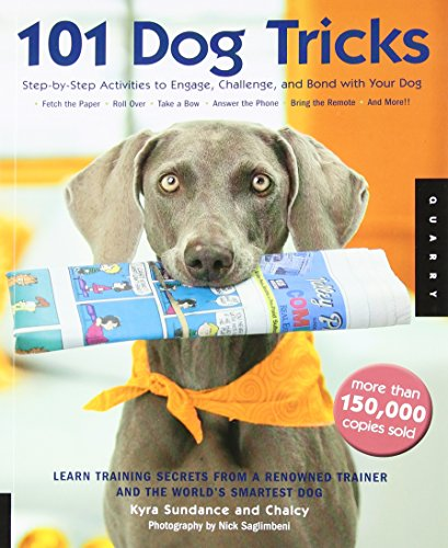 101 Dog Tricks Step by Step Activities to Engage Challenge and Bond with Your Dog