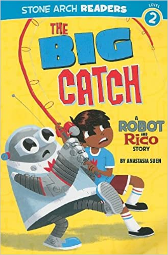 The Big Catch: A Robot and Rico Story