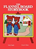 img - for The Flannel Board Storybook by Gloria G. Vaughn (2012-09-18) book / textbook / text book
