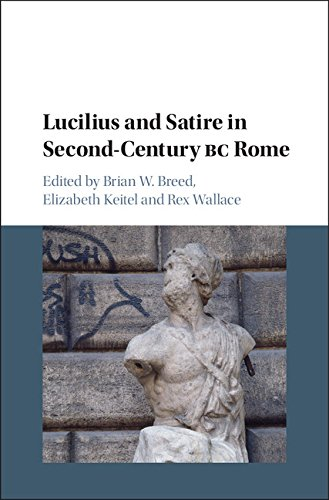 Lucilius And Satire In Second Century Bc Rome Kindle Edition By