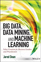 Big Data, Data Mining, and Machine Learning Front Cover