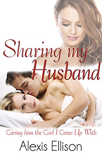 Sharing my Husband (Giving Him the Girl I Grew Up With)