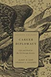 Career Diplomacy, Harry W. Kopp and Charles A. Gillespie, 1589017404