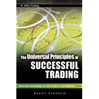 The Universal Principles of Successful Trading: Essential Knowledge for All Traders in All Markets (Wiley Trading Book 10)